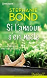 Si l'amour s'en mêle par Stephanie Bond