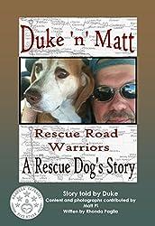 Duke 'n' Matt, Rescue Road Warriors: A REAL Rescue Dog's Story