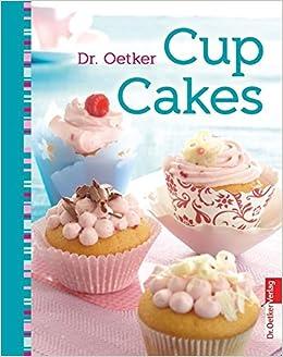 Cup Cakes Amazon De Oetker Bucher