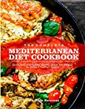 The Complete Mediterranean Diet Cookbook: Quick, Easy & Healthy Mediterranean Diet Recipes for Living A Healthy Lifestyle