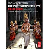 The Photographer's Eye Field Guide: The essential handbook for traveling with your digital SLR cameraby Michael Freeman