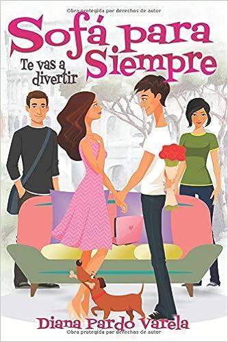 Sofá para siempre: Te vas a divertir: Amazon.es: Diana Pardo ...