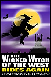 The Wicked Witch of the West Rides Again (English Edition)