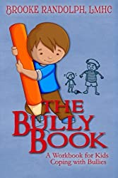 The Bully Book: A Workbook for Kids Coping with Bullies
