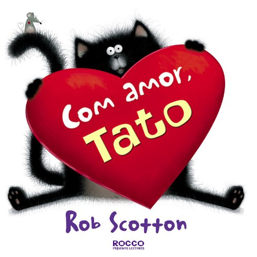 Com Amor, Tato (Em Portuguese do Brasil): Rob Scotton: 9788562500312: Amazon.com: Books