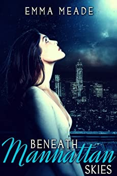 Beneath Manhattan Skies by [Meade, Emma]