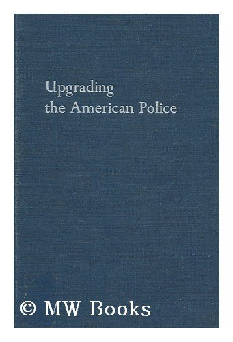 Upgrading the American Police: Education and Training for Better Law Enforcement ebook