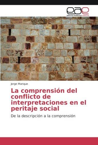 La comprensión del conflicto de interpretaciones en el peritaje social: De la descripción a la comprensión por Jorge Manque