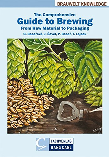 The Comprehensive Guide to Brewing: From Raw Materials to Packaging from Unknown