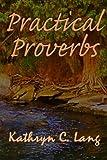 Practical Proverbs, Kathryn Lang, 1452865248