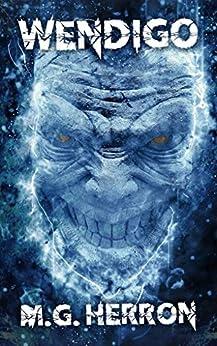 Wendigo: A Paranormal Story by [Herron, M.G.]