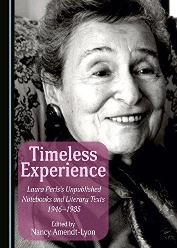 Timeless Experience: Laura Perls's Unpublished Notebooks and Literary Texts 1946-1985 (Notebooks Unpublished)