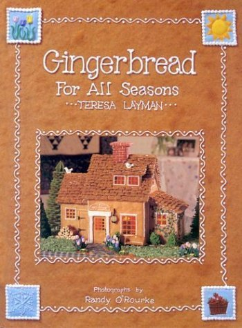 By Teresa Layman - Gingerbread for All Seasons (Abradale Books) (2003-09-16) [Hardcover]