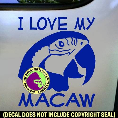 I LOVE MY MACAW Vinyl Decal Sticker E