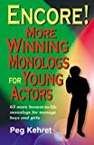 Encore! - More Winning Monologs for Young Actors, Peg Kehret, 0916260542