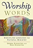 Worship Words: Discipling Language for Faithful Ministry (Engaging Worship)
