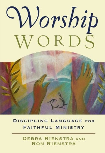 Worship Words: Discipling Language for Faithful Ministry (Engaging Worship) by Baker Academic