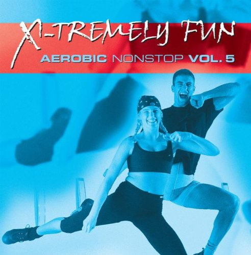 X-Tremely Fun Aerobic Nonstop 5 - X-Tremely Fun Aerobic Nonstop