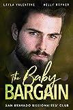 img - for The Baby Bargain - A Steamy Billionaire Romance (San Bravado Billionaires' Club Book 3) book / textbook / text book