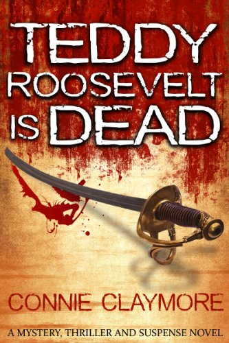 Teddy Roosevelt is Dead: Mystery Thriller And Suspense Novel (Murder Mysteries Book 1) (Teddy Supreme)