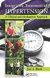 Integrative Treatment of Hypertension, Joel A. Blush, 1482206099