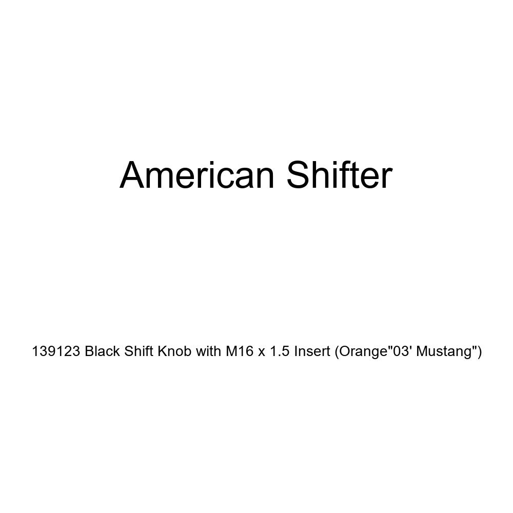 Orange 03 Mustang American Shifter 139123 Black Shift Knob with M16 x 1.5 Insert