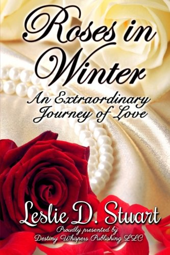 Roses in Winter: An Extraordinary Journey of Love pdf