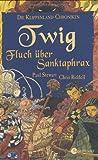 Die Klippenland-Chroniken 04. Twig. Fluch über Sanktaphrax: BD 4