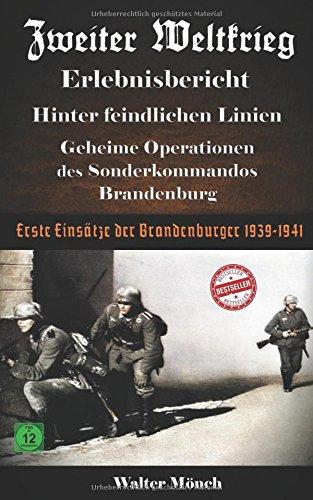 """Zweiter Weltkrieg Erlebnisbericht Hinter feindlichen Linien - Geheime Operationen des Sonderkommandos Brandenburg Erste Einsätze der """"Brandenburger"""" 1939-1941"""