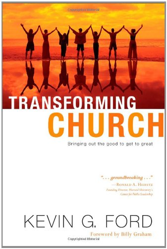Read Online Transforming Church: Bringing Out the Good to Get to Great ebook