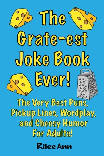 The Grate-est Joke Book Ever!: The Very Best Puns