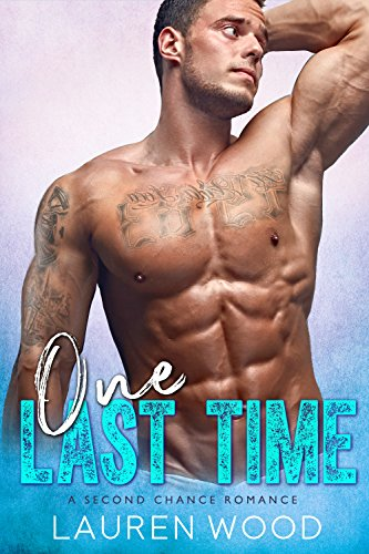 One Last Time: A Second Chance Romance