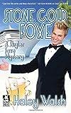 Stone Cold Foxe: A Skyler Foxe Mystery (Skyler Foxe Mysteries) (Volume 7)