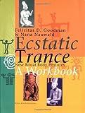 Ecstatic Trance: New Ritual Body Postures