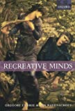 img - for Recreative Minds: Imagination in Philosophy and Psychology book / textbook / text book