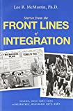 Stories from the Front Lines of Integration : Toledo, Ohio 1965-1975 and Milwaukee, Wisconsin 1975-1987, McMurrin, Lee and Hawker, Louise, 0692275894
