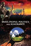 img - for Land, People, Politics, and Ignorance book / textbook / text book