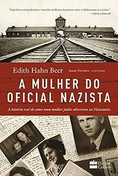 A mulher do oficial nazista por [Hahn Beer, Edith, Dworkin, Susan]
