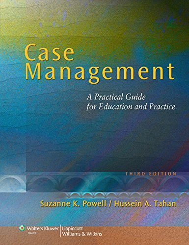 Case Management: A Practical Guide for Education and Practice (NURSING CASE MANAGEMENT ( POWELL)) Practical Care