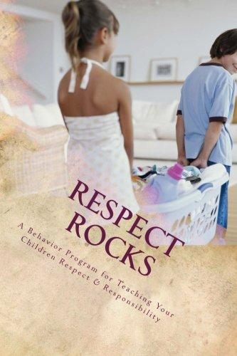 RESPECT ROCKS: A Behavior Program for Teaching Your Children