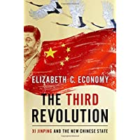 The Third Revolution: Xi Jingping and the New Chinese State
