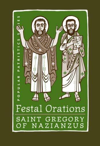 Festal Orations (Popular Paristics Series)