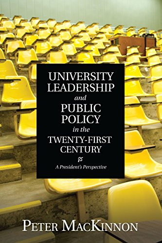 Download University Leadership and Public Policy in the Twenty-First Century: A President's Perspective Pdf