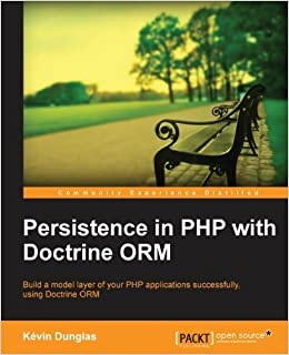 Book Persistence in PHP with Doctrine ORM by Dunglas, K�vin (2013)