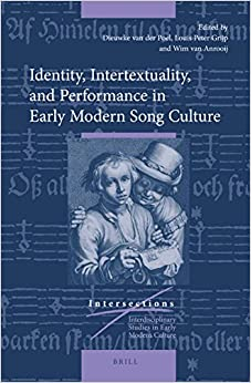 Identity, Intertextuality, and Performance in Early Modern Song Culture (Intersections)