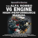 The Alfa Romeo V6 Engine High-Performance Manual, Jim Kartalamakis, 1845840216