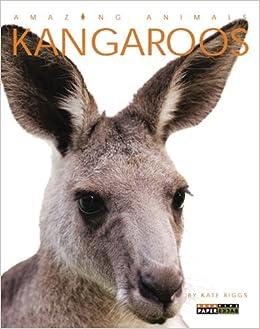Amazing Animals: Kangaroos: Kate Riggs: 9780898126938: Amazon.com: Books