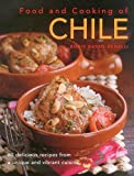 Food & Cooking of Chile: 60 Delicious Recipes From A Unique And Vibrant Cuisine
