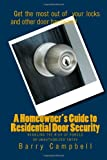 A Homeowner's Guide to Residential Door Security, Barry Campbell, 1463523629