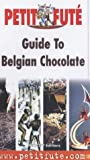 img - for Guide to Belgian Chocolate (Petit Fute Travel Guides) by Bernard Dubrulle (2001-09-28) book / textbook / text book